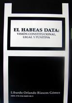 El Hábeas Data: Visión Constitucional, Legal y Punitiva