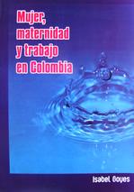 Mujer, maternidad y trabajo en Colombia