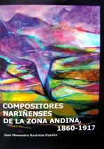 Compositores nariñenses de la zona andina 1860 – 1917