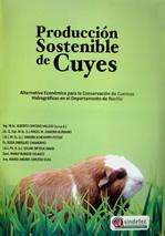 Producción Sostenible de Cuyes – Alternativa económica para la Conservación de Cuencas Hidrográficas en el Departamento de Nariño