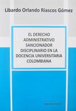 El Derecho Administrativo Sancionador Disciplinario en la Docencia Universitaria Colombiana