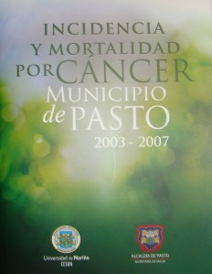 Incidencia y Mortalidad por Cáncer en el  Municipio de Pasto 2003 – 2007
