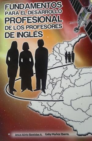 Fundamentos para el Desarrollo Profesional de Los Profesores de Inglés