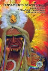 Pensamiento poscolonial, cambio social y relaciones subalternas en América Latina