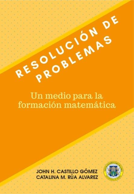 Resolución de problemas. Un medio para la formación matemática