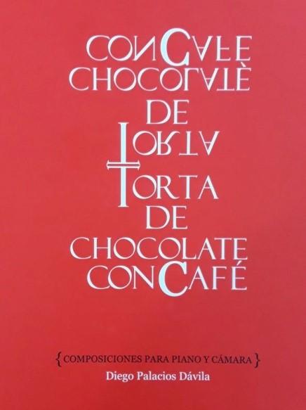 Torta de chocolate con café. Composiciones para piano y cámara