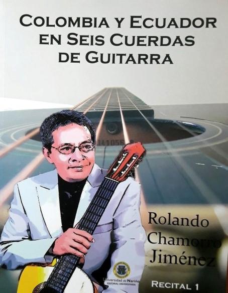 Colombia y Ecuador en seis cuerdas de guitarra Recital 1