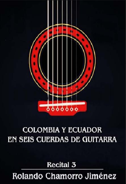 Colombia y Ecuador en seis cuerdas de guitarra Recital 3.