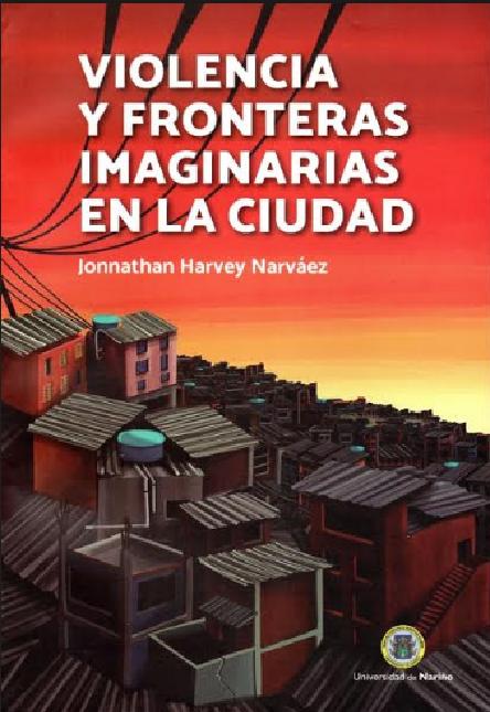 Violencia y fronteras imaginarias en la ciudad.