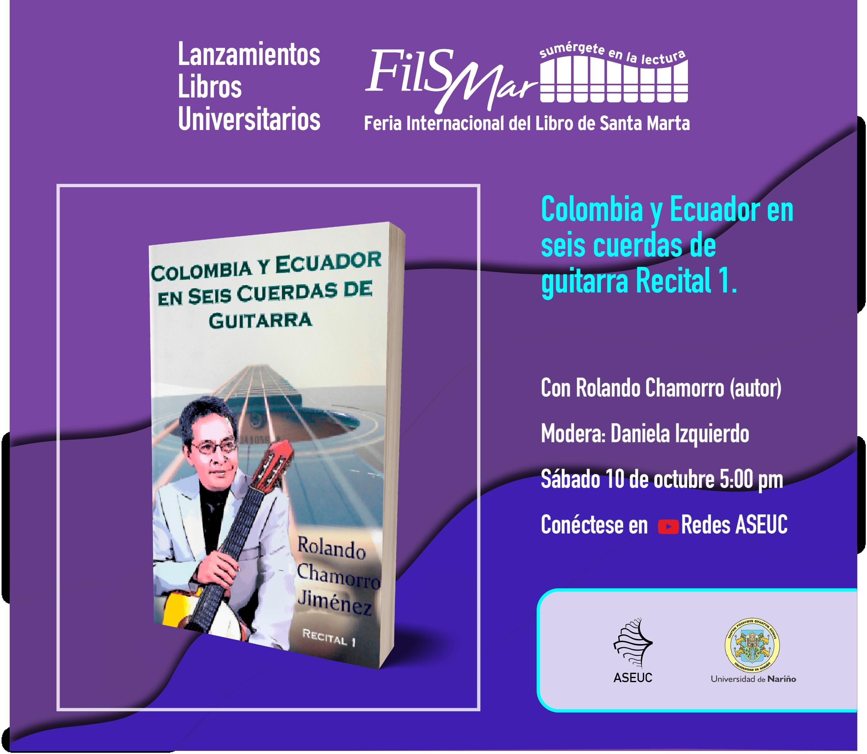 """Lanzamiento libro """"Colombia y Ecuador en seis cuerdas de guitarra. Recital 1"""""""