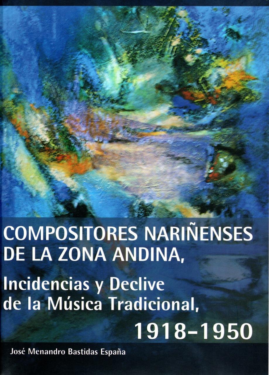 Compositores nariñenses de la zona andina- Incidencias y declive de la música tradicional 1918-1950