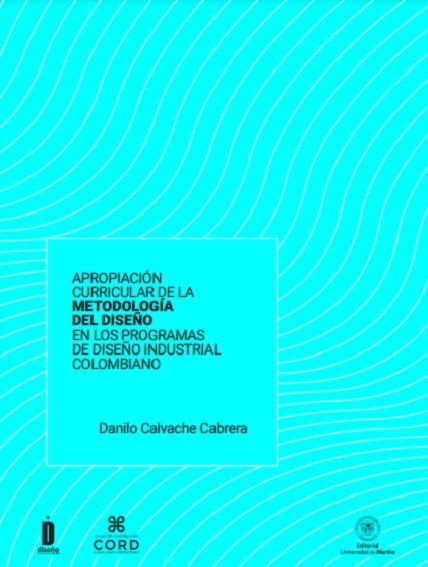 Apropiación curricular de la metodología del diseño en los programas de Diseño Industrial Colombiano
