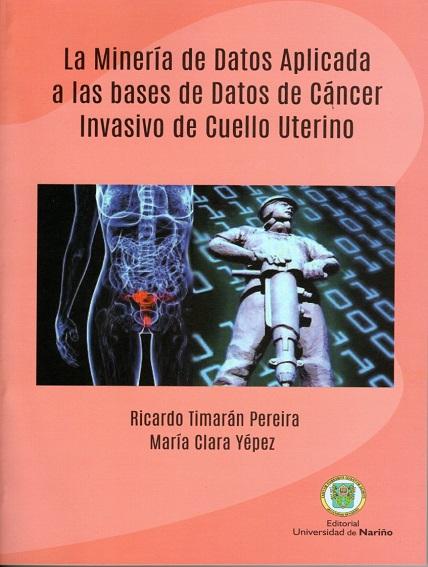 La minería de datos aplicada a las bases de datos de cáncer invasivo de cuello uterino