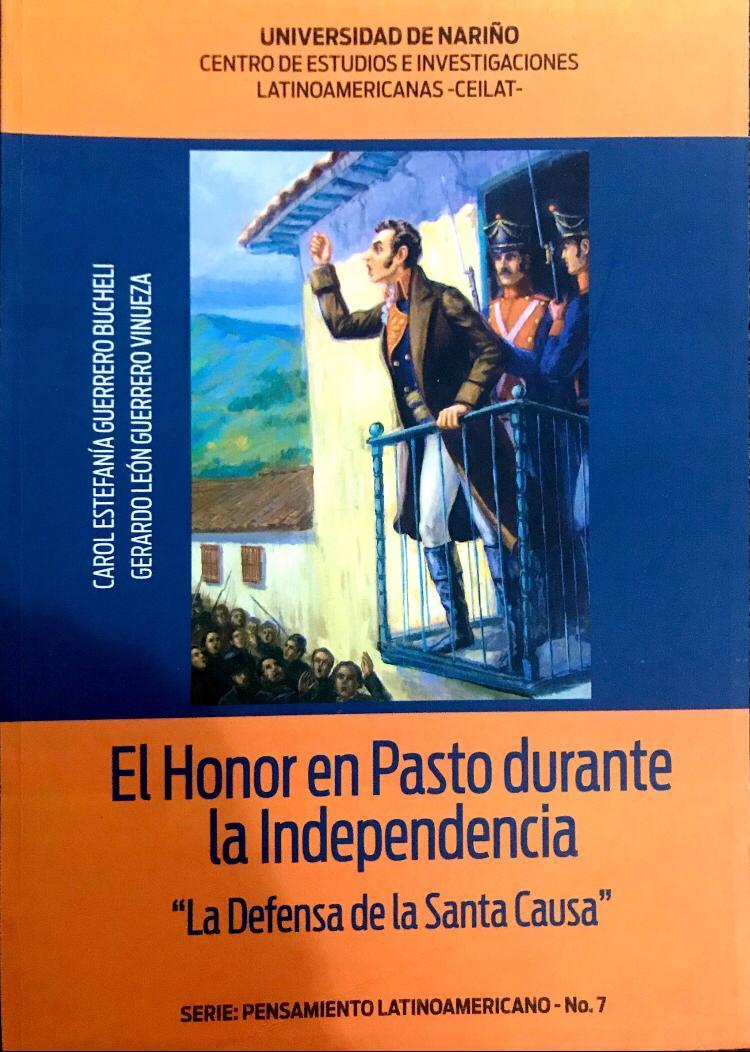 """El honor en Pasto durante la independencia """"La defensa de la Santa Causa"""""""