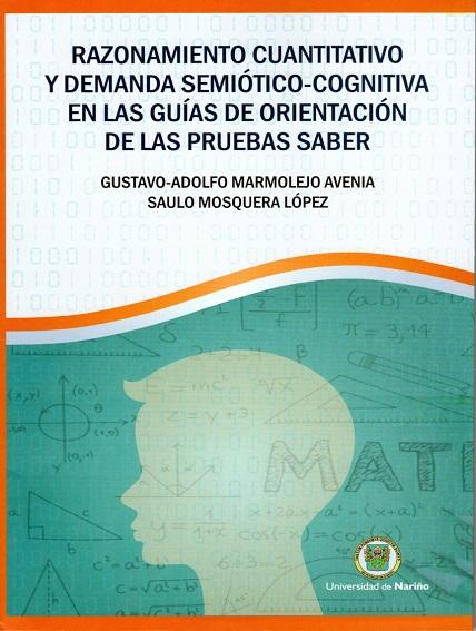 Razonamiento cuantitativo y demanda semiótico-cognitiva en las guías de orientación las pruebas saber